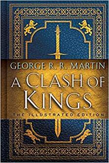 A Clash of Kings: The Illustrated Edition: A Song of Ice and Fire: Book Two - George R R Martin - cover