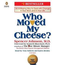 Who Moved My Cheese?: An A-Mazing Way to Deal with Change in Your Work and in Your Life - Spencer Johnson - cover