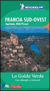 Francia sud ovest. Aquitania, Midi-Pirenei