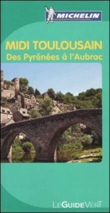 Midi-Toulousain. Des Pyrénées à l'Aubrac