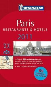 Paris 2011. Restaurants & hôtels. La guida rossa