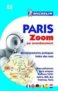 Foto Cover di Paris zoom par arrondissement, Libro di  edito da Michelin Italiana