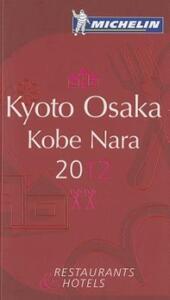 Kyoto Osaka Kobe Nara 2012. La guida rossa. Ediz. inglese - copertina