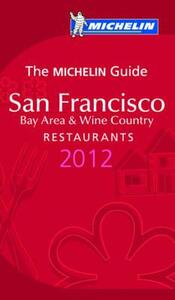 San Francisco 2012. Bay area & wine country. Restaurants. La Guida Michelin. Ediz. inglese - copertina