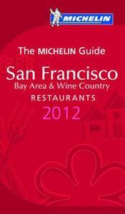 San Francisco 2012. Bay area & wine country. Restaurants. La Guida Michelin. Ediz. inglese