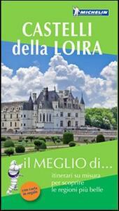 Castelli della Loira. Con carta stradale
