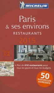 Libro Paris & ses environs. Restaurants. 2015. La guida rossa. Con cartina