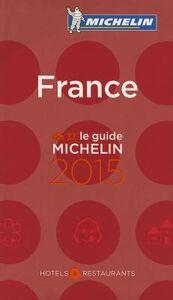 Foto Cover di France 2015. Hotels & restaurants, Libro di  edito da Michelin Italiana
