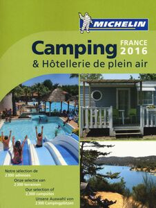 Foto Cover di Camping & hôtellerie de plein air. France 2016, Libro di  edito da Michelin Italiana