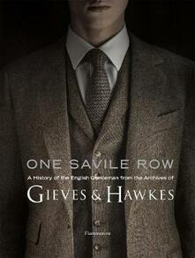 One Savile Row: The Invention of the English Gentleman: Gieves & Hawkes - Simon Crompton,Alasdair Macleod,Colin McDowell - cover
