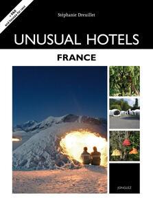 Unusual hotels. France - Stéphanie Dreuillet - copertina