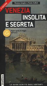 Venezia insolita e segreta. Ediz. illustrata