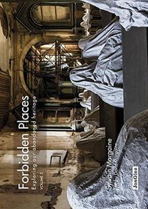 Forbidden places. Exploring our abandoned heritage. Ediz. illustrata. Vol. 3 - copertina