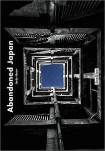 Abandoned Japan. Ediz. illustrata - copertina