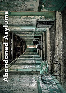 Abandoned asylums. Ediz. illustrata