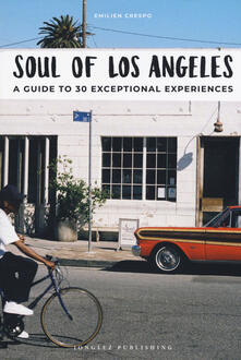Vastese1902.it Soul of Los Angeles. A guide to 30 exceptional experiences Image