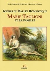 Icônes du ballet romantique. Marie Taglioni et sa famille