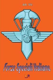 Forze Speciali Italiane - AA. VV. - ebook