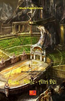 Muse, ninfe, altri dèi. Miti e leggende dell'antica Grecia. Vol. 3 - Maria Papachristos - ebook
