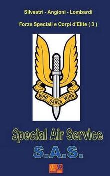 Special Air Service S.A.S. Forze speciali e corpi d'elite. Vol. 3 - Silvestri - Angioni - Lombardi - ebook