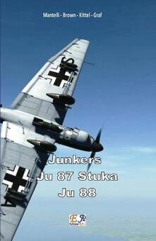Junkers Ju-87. Stuka Ju 88 - Mantelli - Brown - Kittel - Graf - ebook
