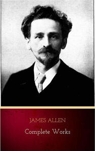 Mind is the Master: The Complete James Allen Treasury by James Allen (2009-12-24)