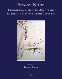 Beyond notes. Improvisation in western music of the eighteenth and nineteenth centuries - copertina