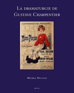 Libro La drammaturgie de Gustave Charpentier Michela Niccolai