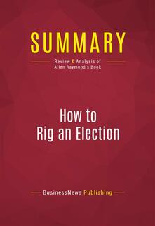 Summary: How to Rig an Election