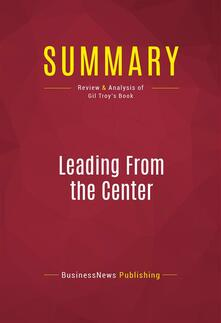 Summary: Leading From the Center