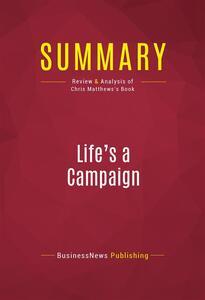 Summary: Life's a Campaign