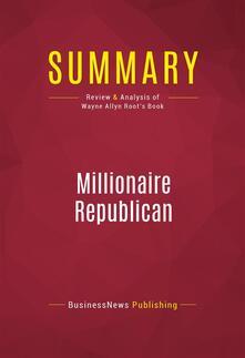 Summary: Millionaire Republican