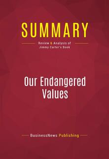 Summary: Our Endangered Values