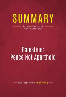 Summary: Palestine: Peace Not Apartheid