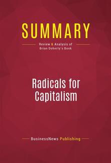 Summary: Radicals for Capitalism