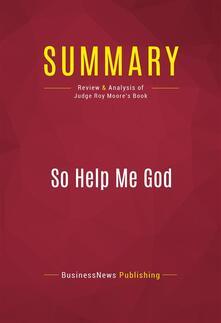Summary: So Help Me God