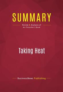 Summary: Taking Heat