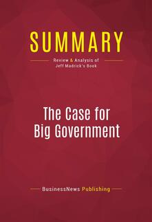 Summary: The Case for Big Government