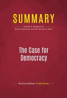 Summary: The Case for Democracy