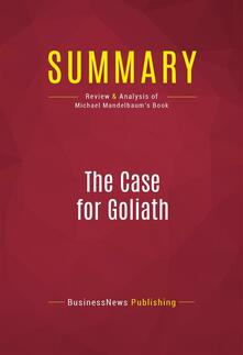Summary: The Case for Goliath