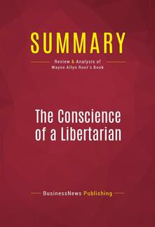 Summary: The Conscience of a Libertarian