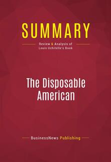 Summary: The Disposable American