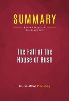 Summary: The Fall of the House of Bush