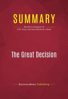 Summary: The Great Decision