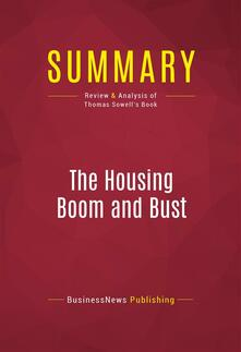 Summary: The Housing Boom and Bust