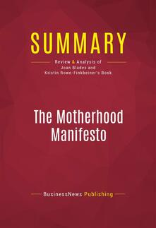 Summary: The Motherhood Manifesto