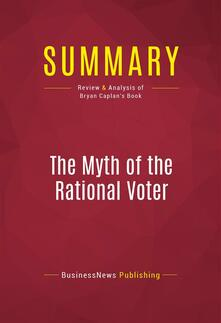 Summary: The Myth of the Rational Voter