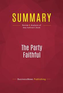 Summary: The Party Faithful