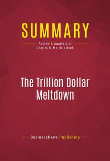 Summary: The Trillion Dollar Meltdown