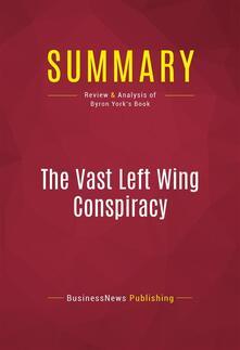 Summary: The Vast Left Wing Conspiracy